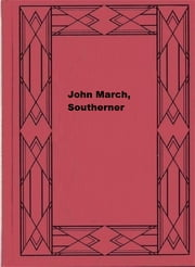 John March, Southerner ebook by George Washington Cable