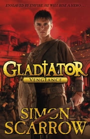Gladiator: Vengeance eBook by Simon Scarrow