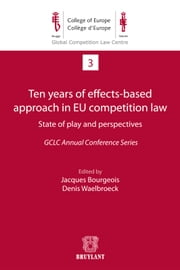 Ten years of effects- Based approach in EU competition law ebook by Jacques Bourgeois,Denis Waelbroeck