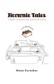 Brownie Tales: a book on corporate political savvy ebook by Manu Parashar
