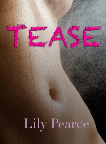 Tease ebook by Lily Pearce