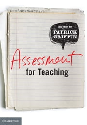 Assessment for Teaching ebook by Patrick Griffin