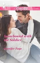 Snowbound with the Soldier ebook by Jennifer Faye