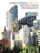 Urban Design and the British Urban Renaissance 電子書籍 by John Punter