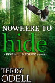 Nowhere to Hide - A Pine Hills Police Spinoff ebook by Terry Odell