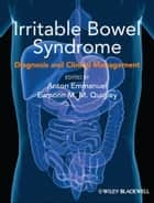 Irritable Bowel Syndrome ebook by Anton Emmanuel,Eamonn M. M. Quigley
