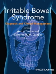 Irritable Bowel Syndrome - Diagnosis and Clinical Management ebook by Anton Emmanuel,Eamonn M. M. Quigley