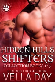Hidden Hills Shifters Box Set 1-3 ebook by Vella Day