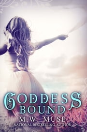 Goddess Bound - Book 6 ebook by M.W. Muse