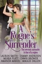 A Rogue's Surrender ebook by Tammy Andresen