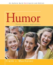 Humor - Theory, History, Applications ebook by Frank J. Machovec