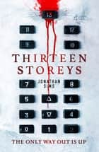 Thirteen Storeys ebook by Jonathan Sims