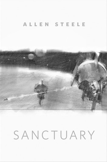 Sanctuary - A Tor.com Original ebook by Allen Steele