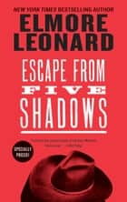 Escape from Five Shadows ebook by Elmore Leonard