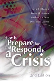 How to Prepare for and Respond to a Crisis, 2nd Edition ebook by Schonfeld, David J.
