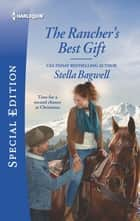 The Rancher's Best Gift ebook by Stella Bagwell