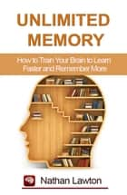 Unlimited Memory ebook by Nathan Lawton