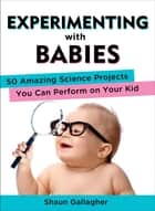 Experimenting with Babies ebook by Shaun Gallagher