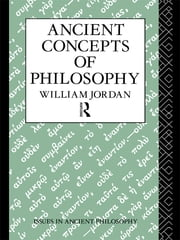Ancient Concepts of Philosophy ebook by William Jordan