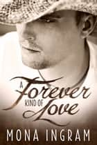 A Forever Kind of Love ebook by Mona Ingram