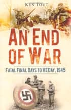 End of War ebook by Ken Tout