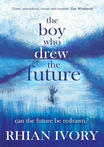 The Boy Who Drew the Future ebook by Rhian Ivory