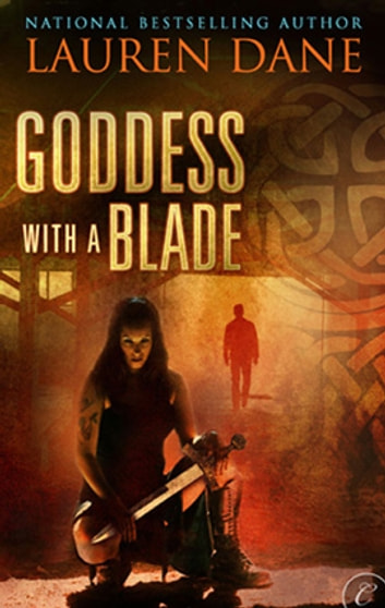 Goddess With a Blade - An Epic Urban Fantasy Novel ebook by Lauren Dane