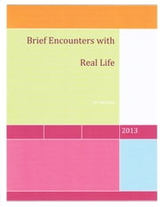 Brief Encounters with Real Life ebook by Jon Van Loon