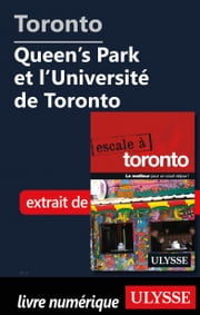 Toronto - Queen's Park et l'Université de Toronto ebook by Collectif Ulysse
