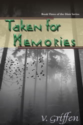 Taken for Memories: Book Three of the Dísir Series ebook by Vivian Griffen