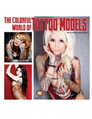 The Colorful World of Tattoo Models ebook by Tim Remus,Ákos Bánfalvi