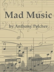 Mad Music ebook by Anthony Pelcher