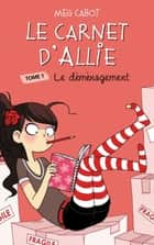 Le Carnet d'Allie 1 - Le déménagement ebook by Meg Cabot