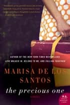 The Precious One ebook by Marisa de los Santos