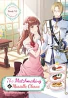 The Matchmaking of Marielle Clarac ebook by Haruka Momo