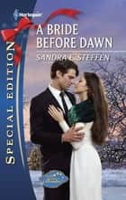 A Bride Before Dawn ebook by Sandra Steffen