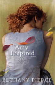 Amy Inspired ebook by Bethany Pierce