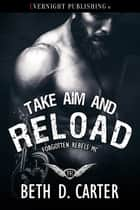Take Aim and Reload 電子書 by Beth D. Carter