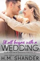 It All Began with a Wedding ebook by