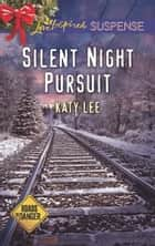 Silent Night Pursuit ebook by Katy Lee