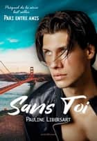 Sans toi eBook by