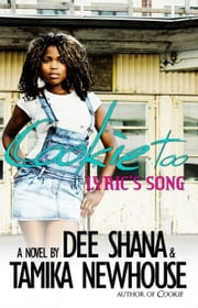 Cookie Too Lyric's Song ebook by Tamika Newhouse