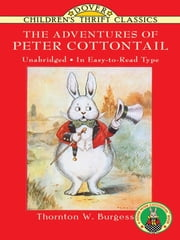 The Adventures of Peter Cottontail ebook by Thornton W. Burgess