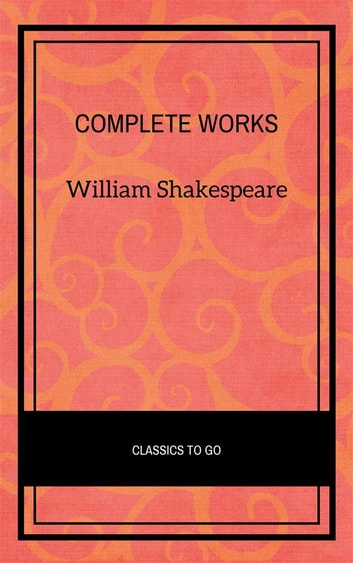 William Shakespeare: Complete works + Extras - 73 titles (Annotated and illustrated) ebook by William Shakespeare