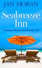Summer Beach: Seabreeze Inn ebook by Jan Moran