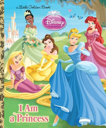 I am a Princess (Disney Princess) ebook by Andrea Posner-Sanchez