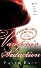 The Vampire's Seduction ebook by Raven Hart
