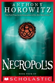 The Gatekeepers #4: Necropolis ebook by Anthony Horowitz