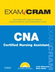 CNA Certified Nursing Assistant Exam Cram ebook by Linda Whitenton,Marty Walker