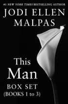 This Man Box Set, Books 1-3 eBook by Jodi Ellen Malpas